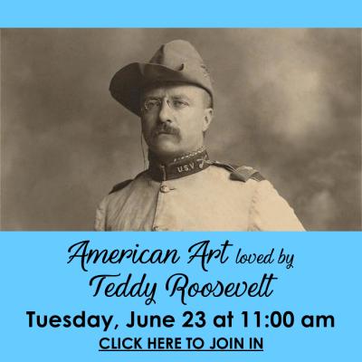 Art Loved by Teddy Roosevelt 6.23.20 v2